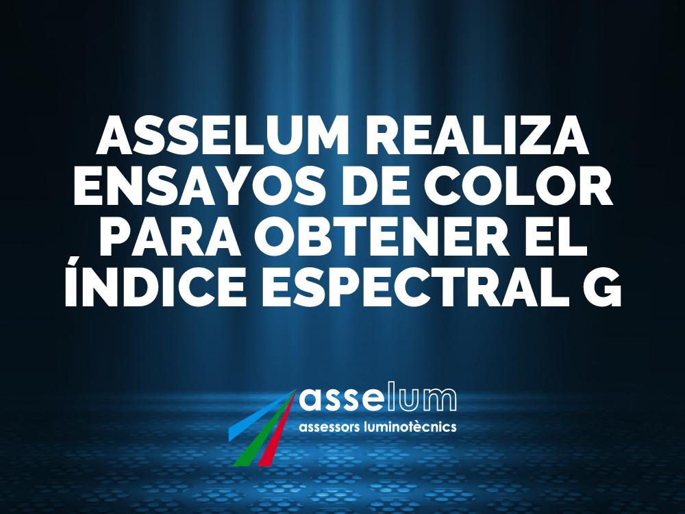 Asselum realiza ensayos de color para obterner el índice espectral G